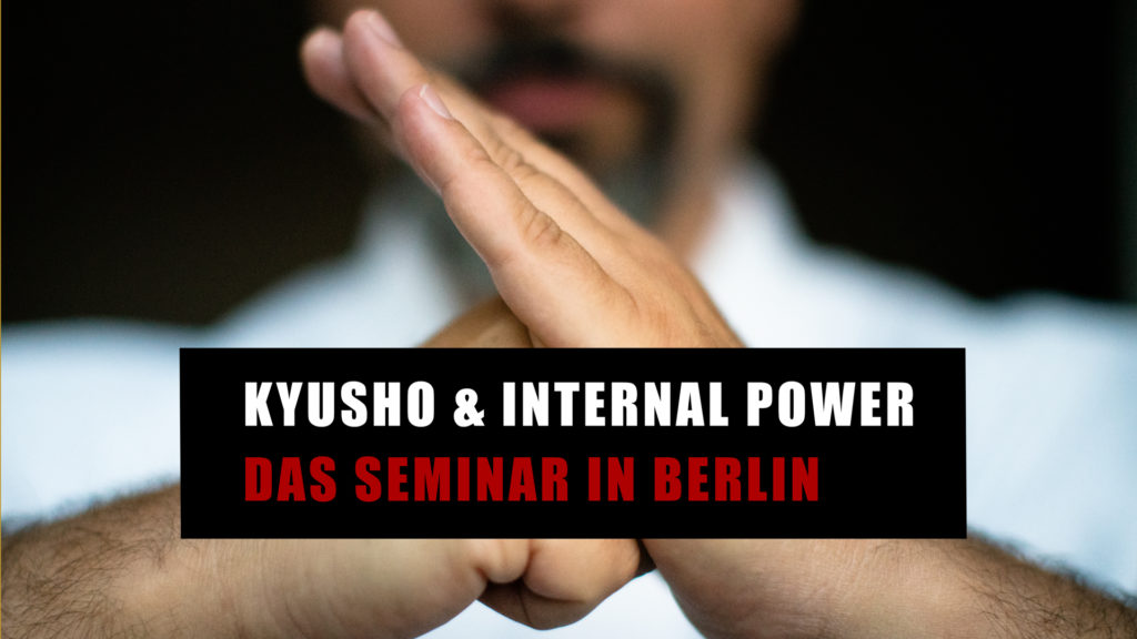 Kyusho-Jitsu Internal Power Seminar Berlin 2019